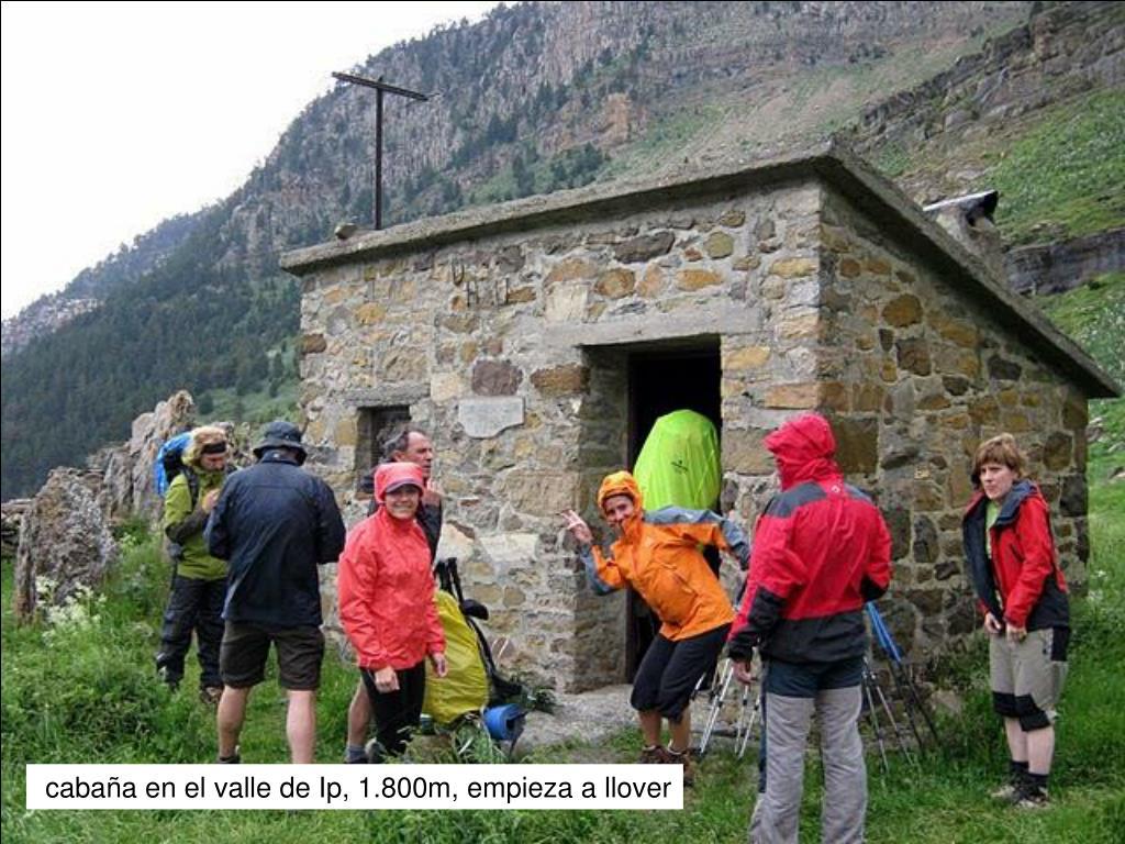 cabaña en el valle de Ip, 1.800m, empieza a llover