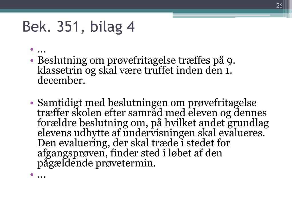 Bek. 351, bilag 4