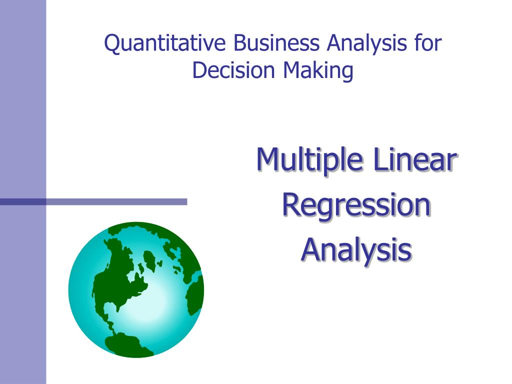 Quantitative Business Analysis for Decision Making