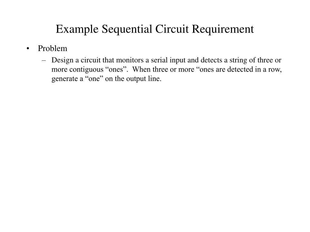 Example Sequential Circuit Requirement
