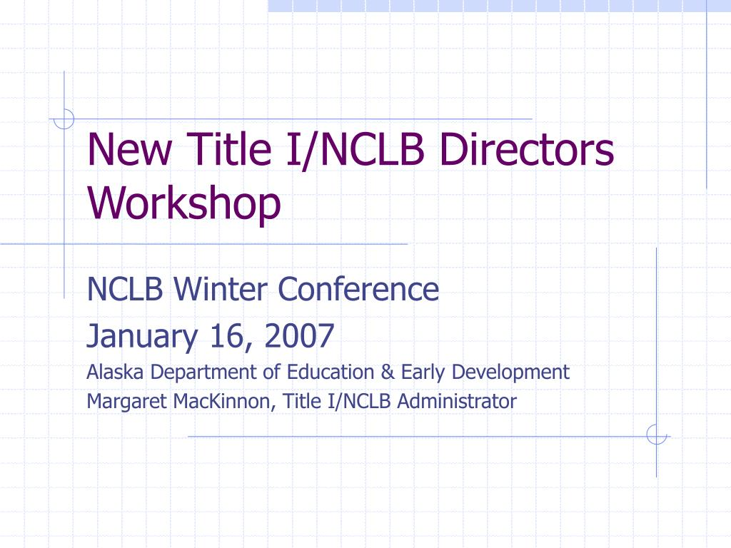 New Title I/NCLB Directors Workshop