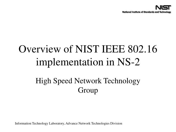 Overview of nist ieee 802 16 implementation in ns 2