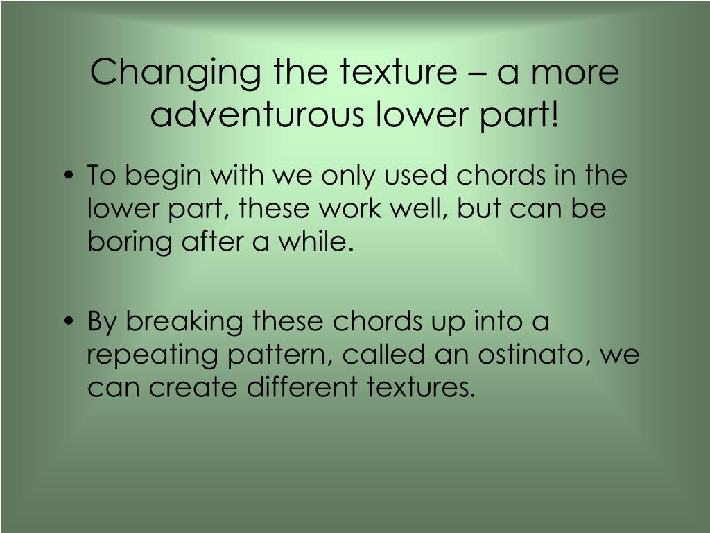 Changing the texture – a more adventurous lower part!