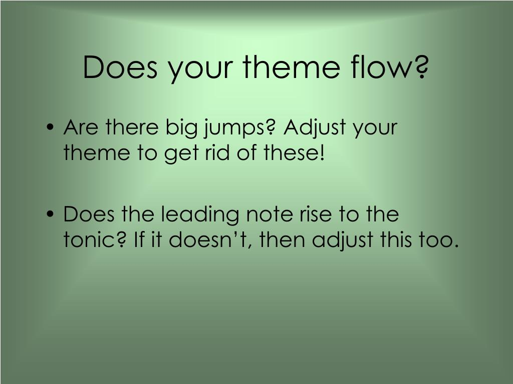 Does your theme flow?