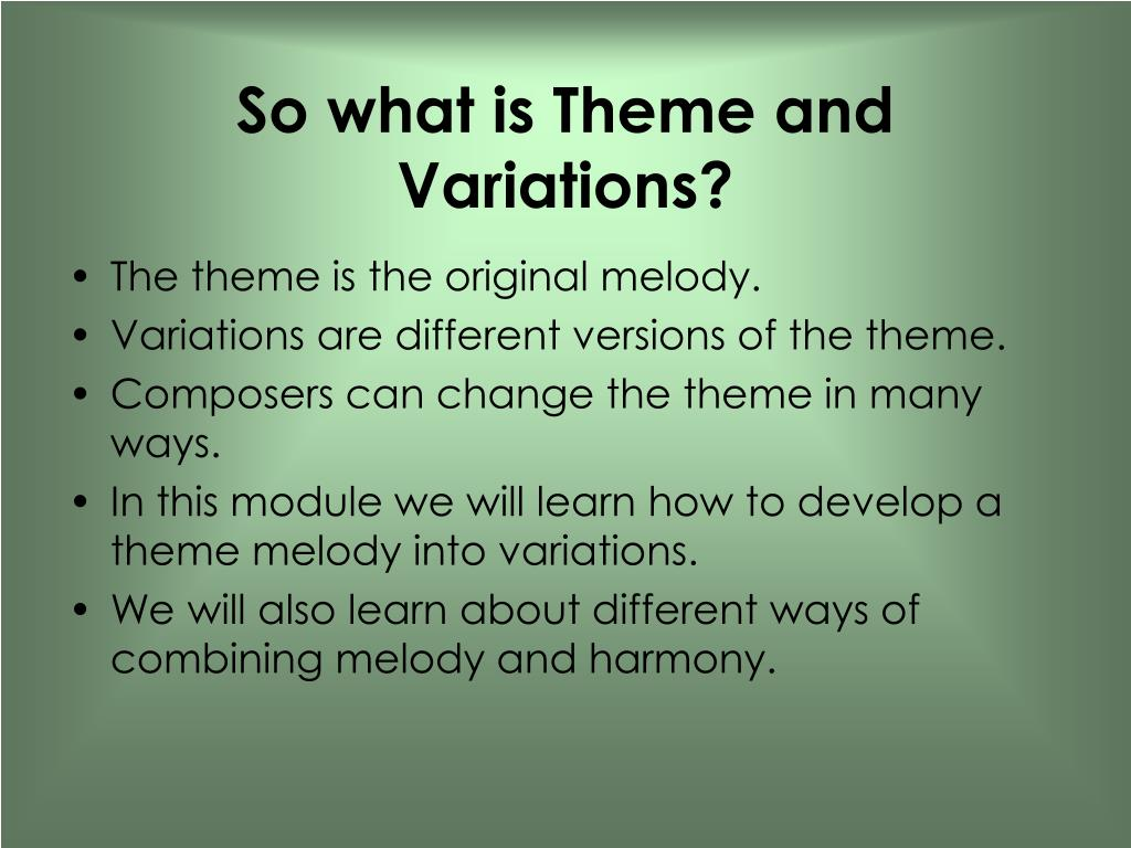 So what is Theme and Variations?