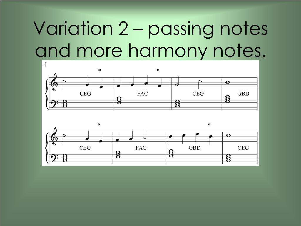 Variation 2 – passing notes and more harmony notes.