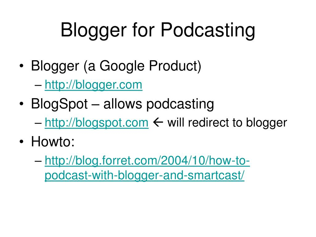 Blogger for Podcasting