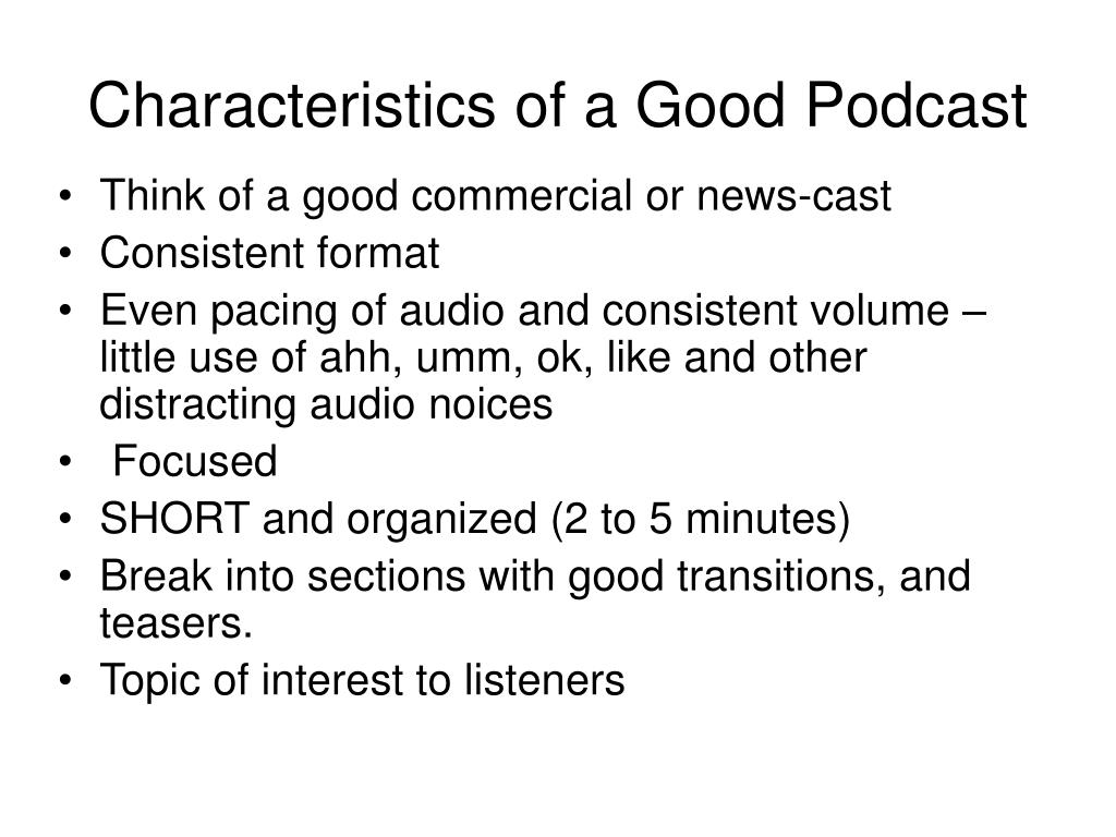 Characteristics of a Good Podcast