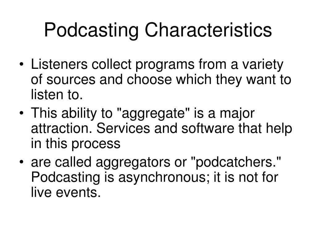 Podcasting Characteristics
