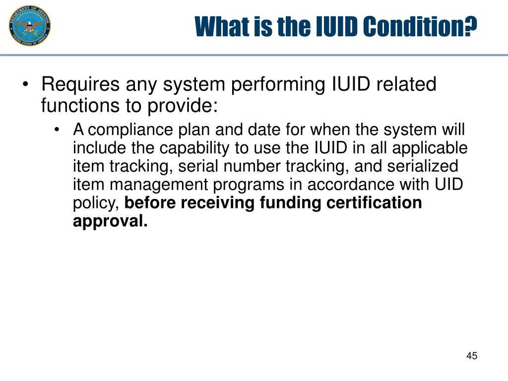 What is the IUID Condition?