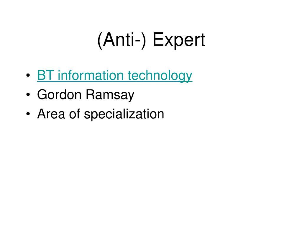 (Anti-) Expert