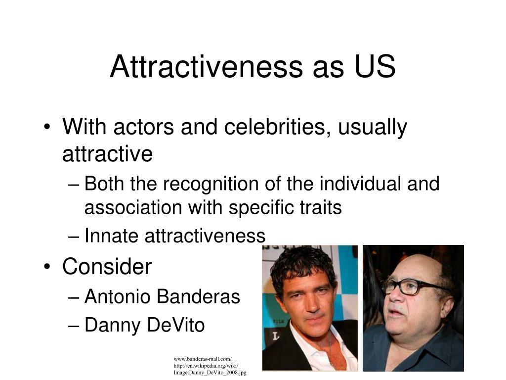 Attractiveness as US