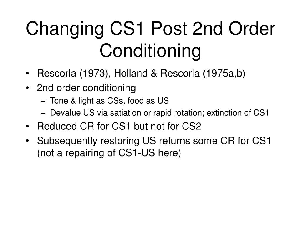 Changing CS1 Post 2nd Order Conditioning