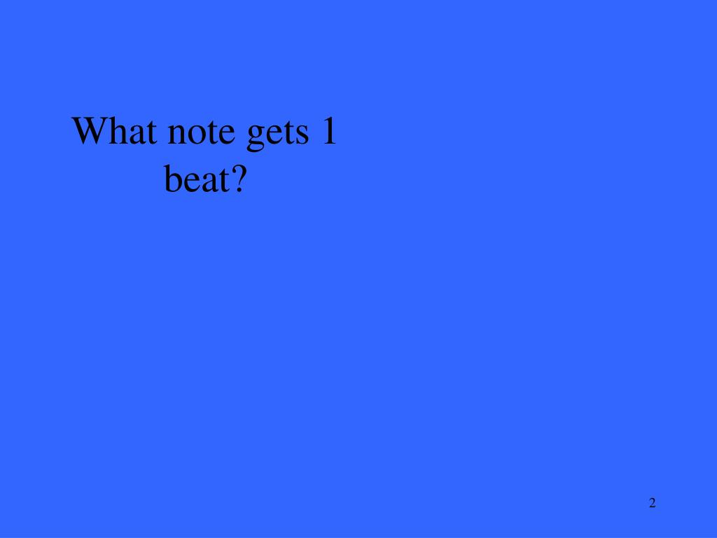 What note gets 1 beat?