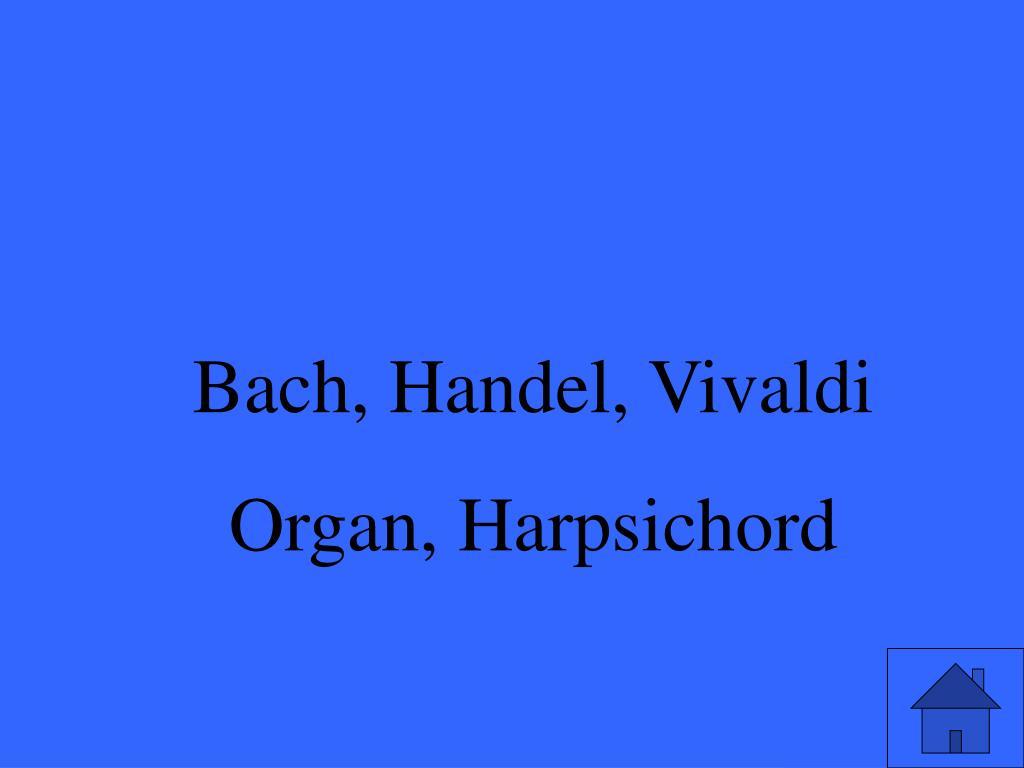 Bach, Handel, Vivaldi