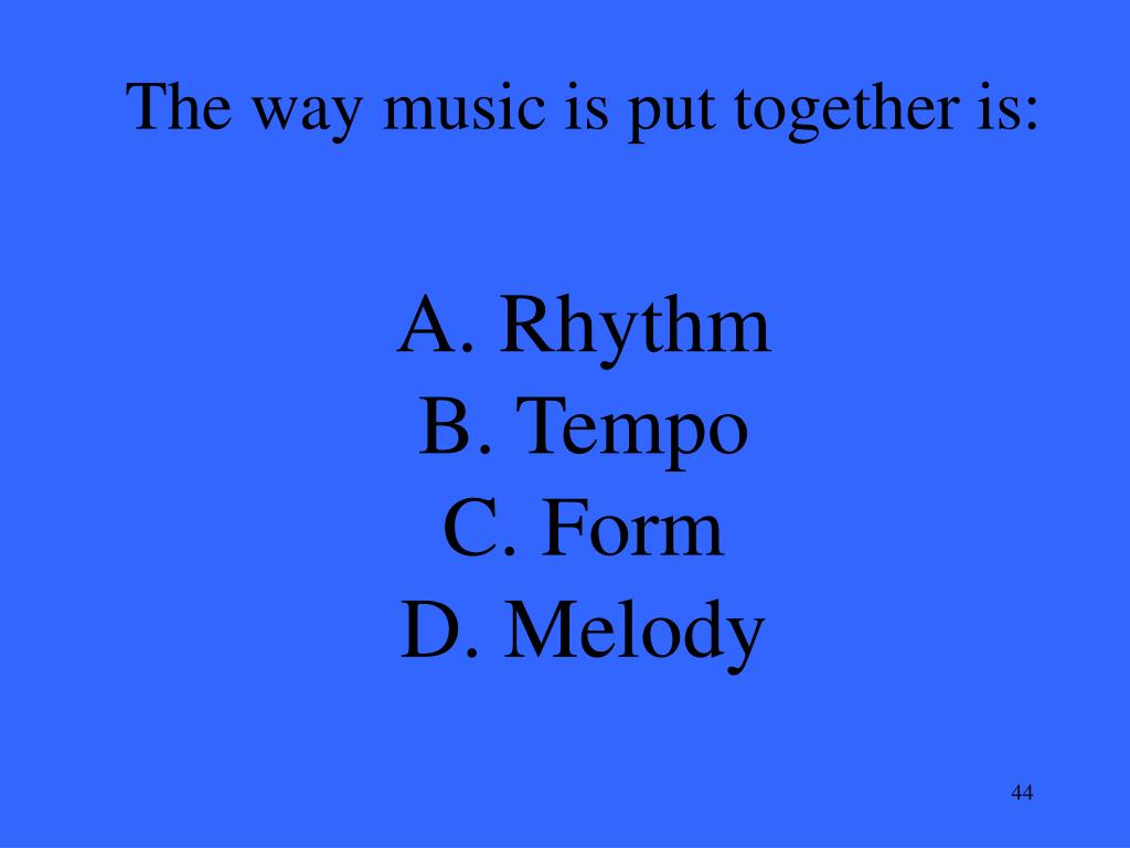 The way music is put together is: