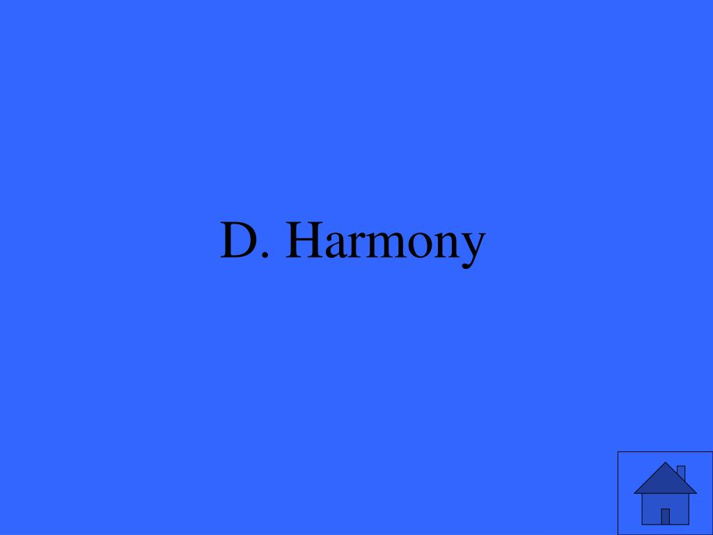 D. Harmony