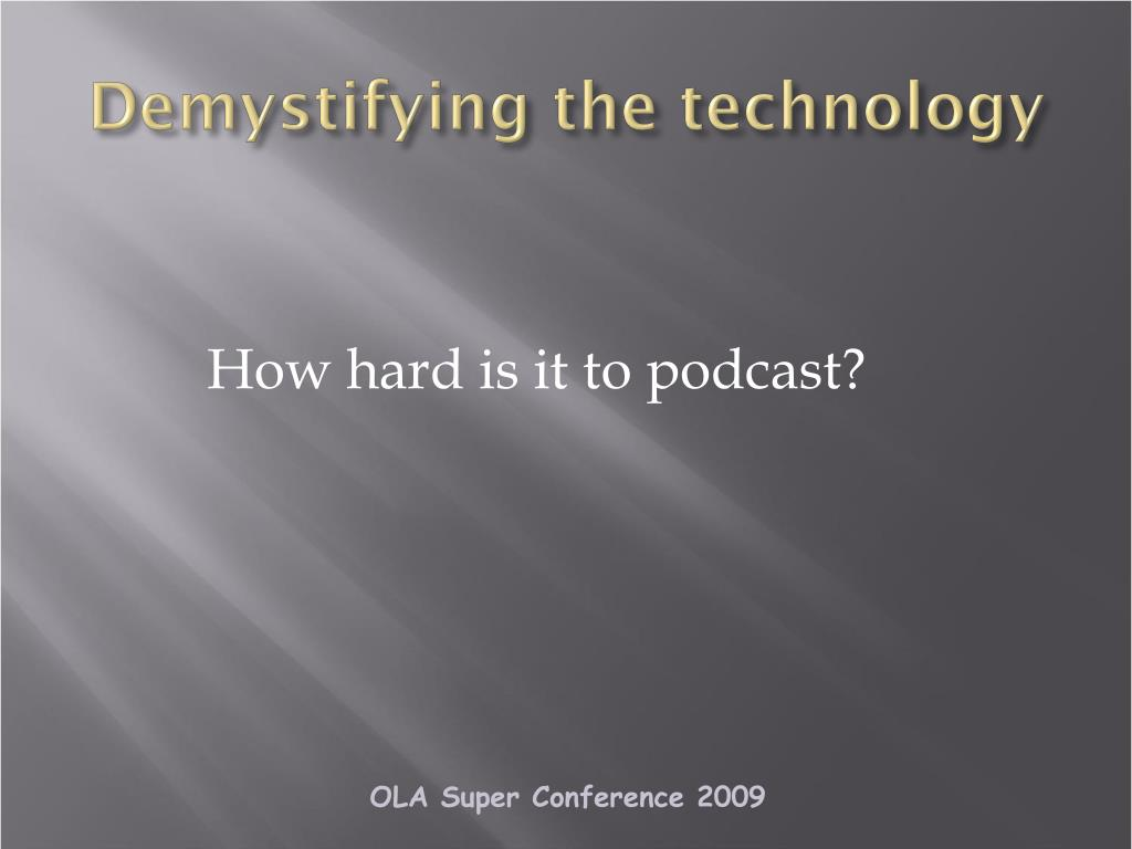 Demystifying the technology