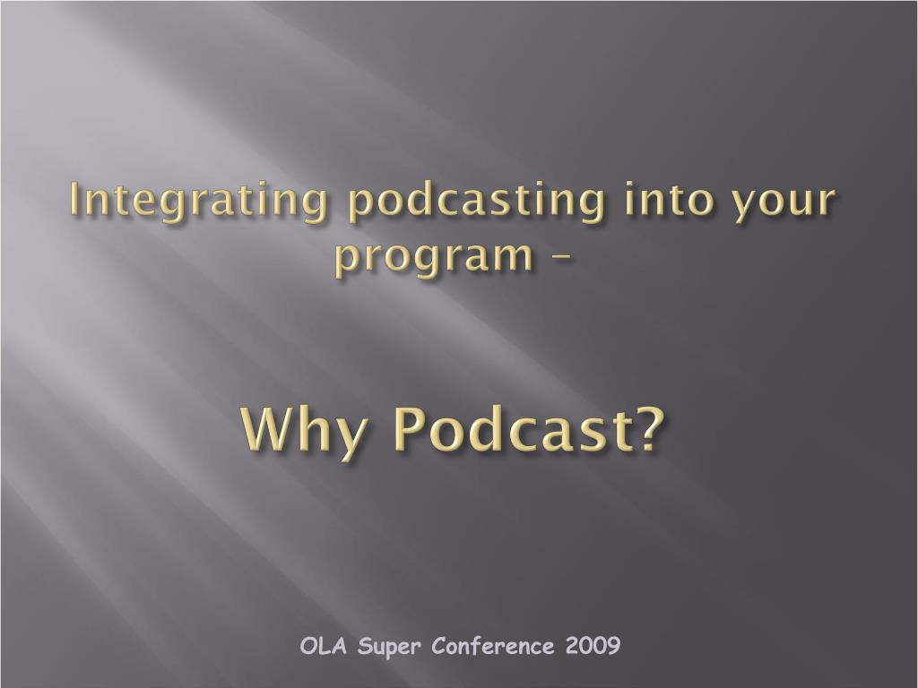 Integrating podcasting into your