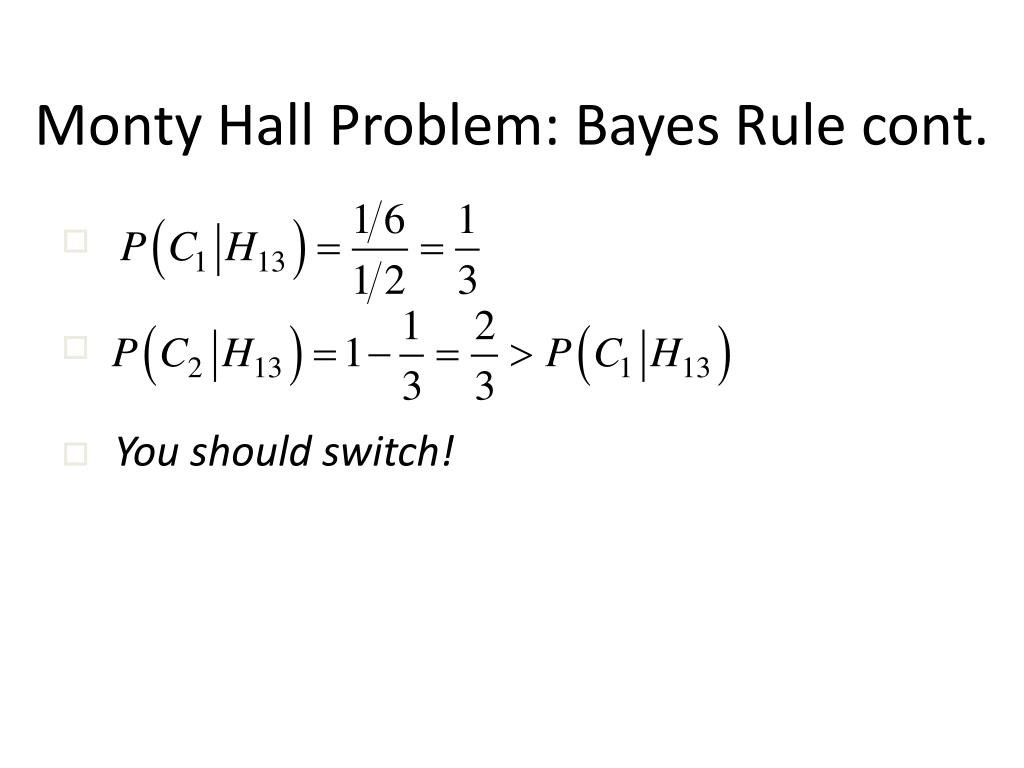 Monty Hall Problem: Bayes Rule cont.