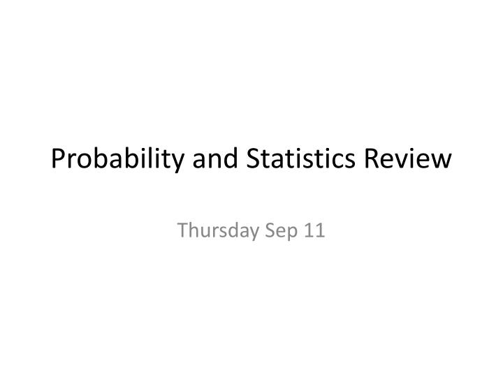 Probability and statistics review l.jpg