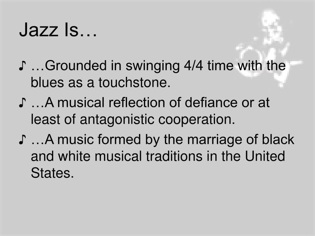 Jazz Is…