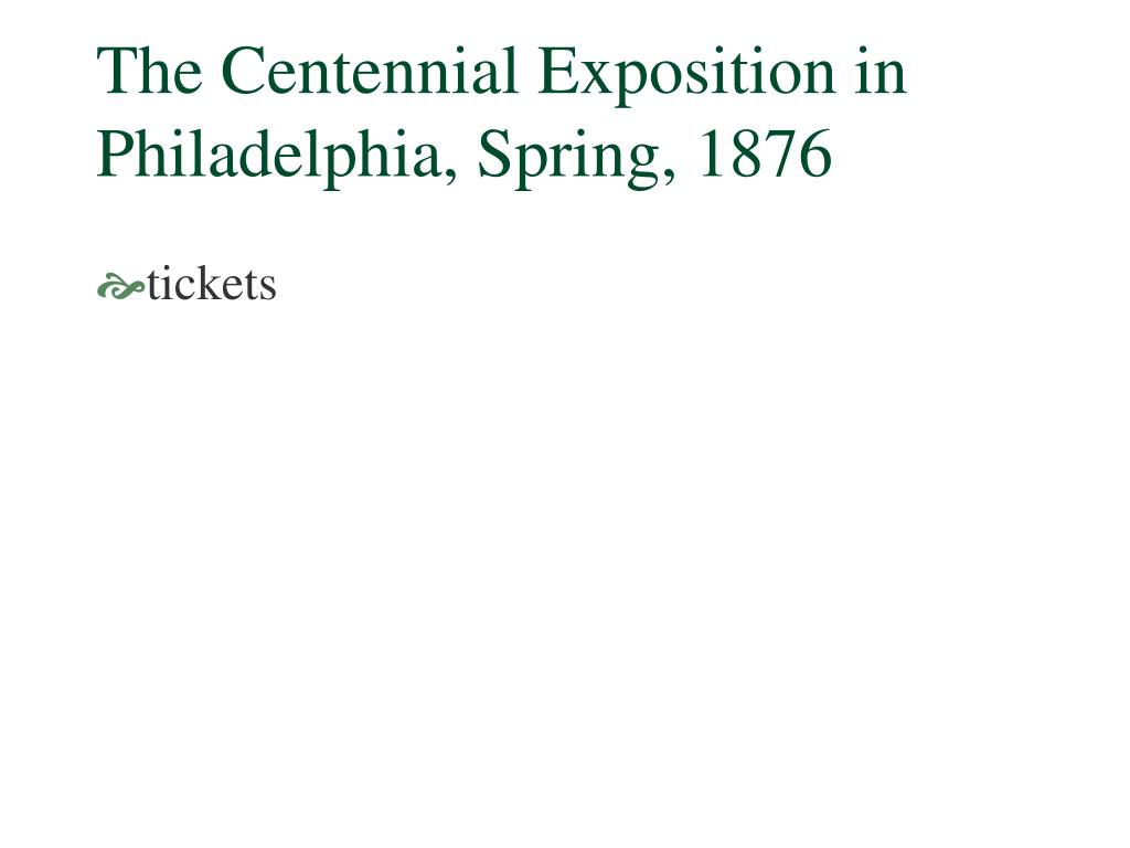 The Centennial Exposition in Philadelphia, Spring, 1876