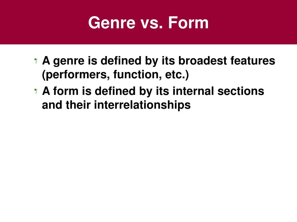 Genre vs. Form