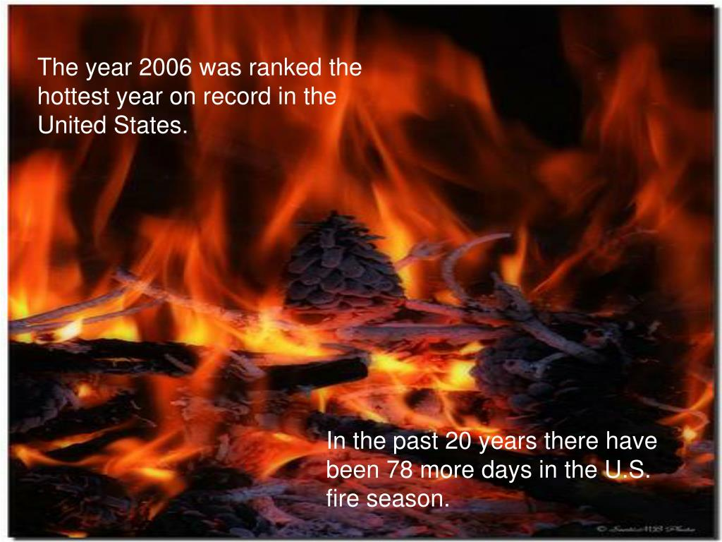 The year 2006 was ranked the hottest year on record in the United States.