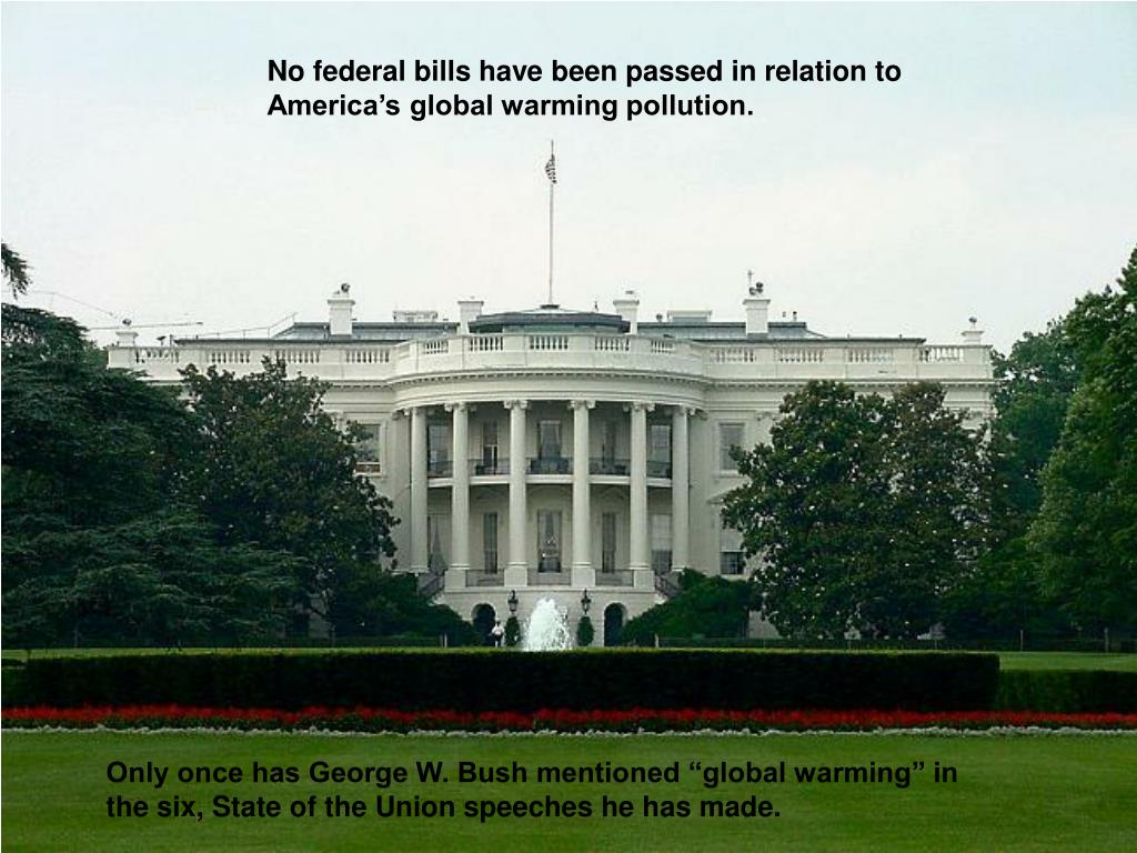 No federal bills have been passed in relation to America's global warming pollution.