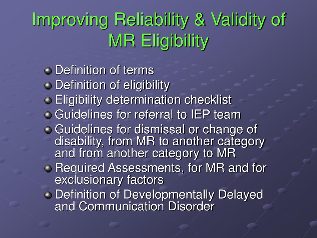 Improving Reliability & Validity of MR Eligibility
