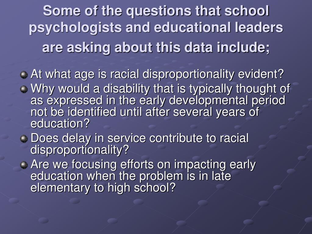 Some of the questions that school psychologists and educational leaders are asking about this data include;
