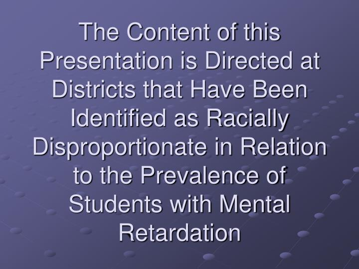 The Content of this Presentation is Directed at Districts that Have Been Identified as Racially Disp...