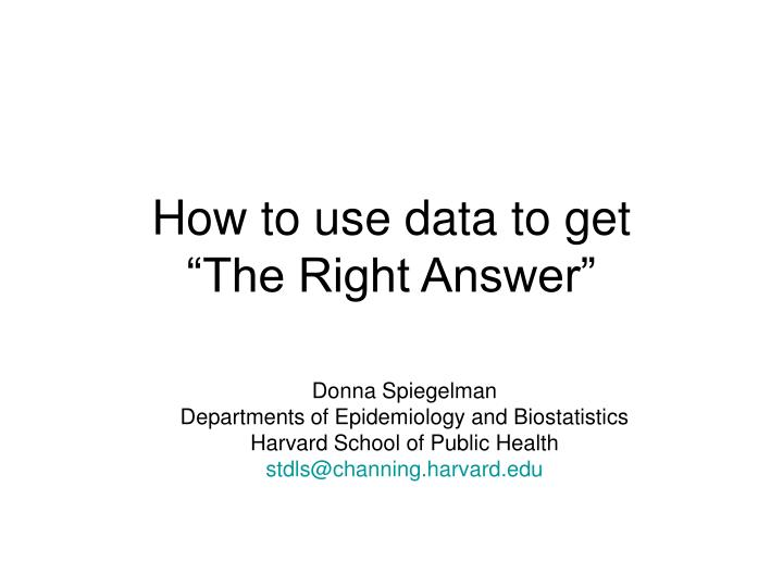 How to use data to get the right answer