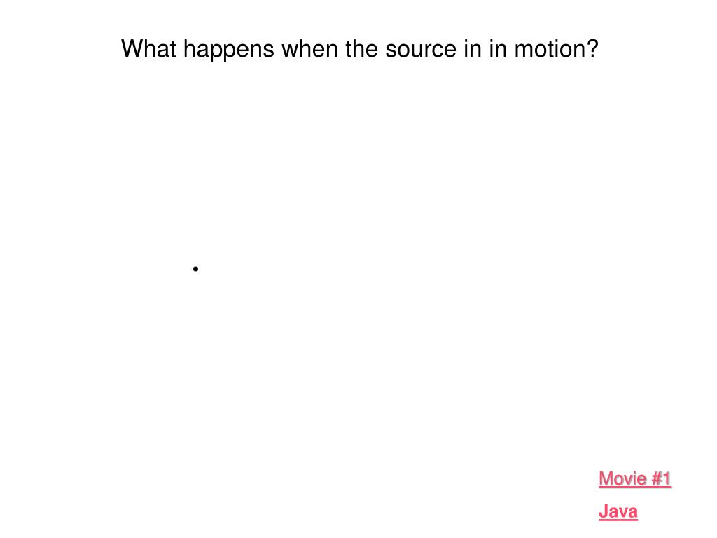 What happens when the source in in motion?