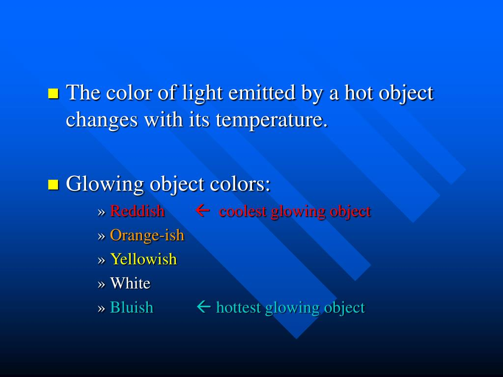 The color of light emitted by a hot object changes with its temperature.