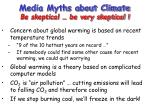 media myths about climate be skeptical be very skeptical