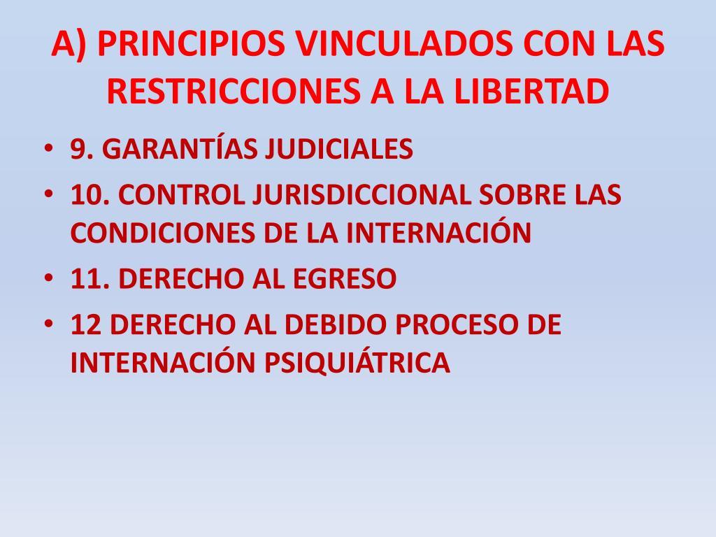 A) PRINCIPIOS VINCULADOS CON LAS RESTRICCIONES A LA LIBERTAD