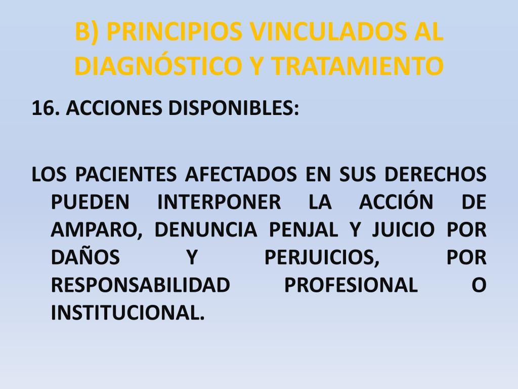 B) PRINCIPIOS VINCULADOS AL DIAGNÓSTICO Y TRATAMIENTO