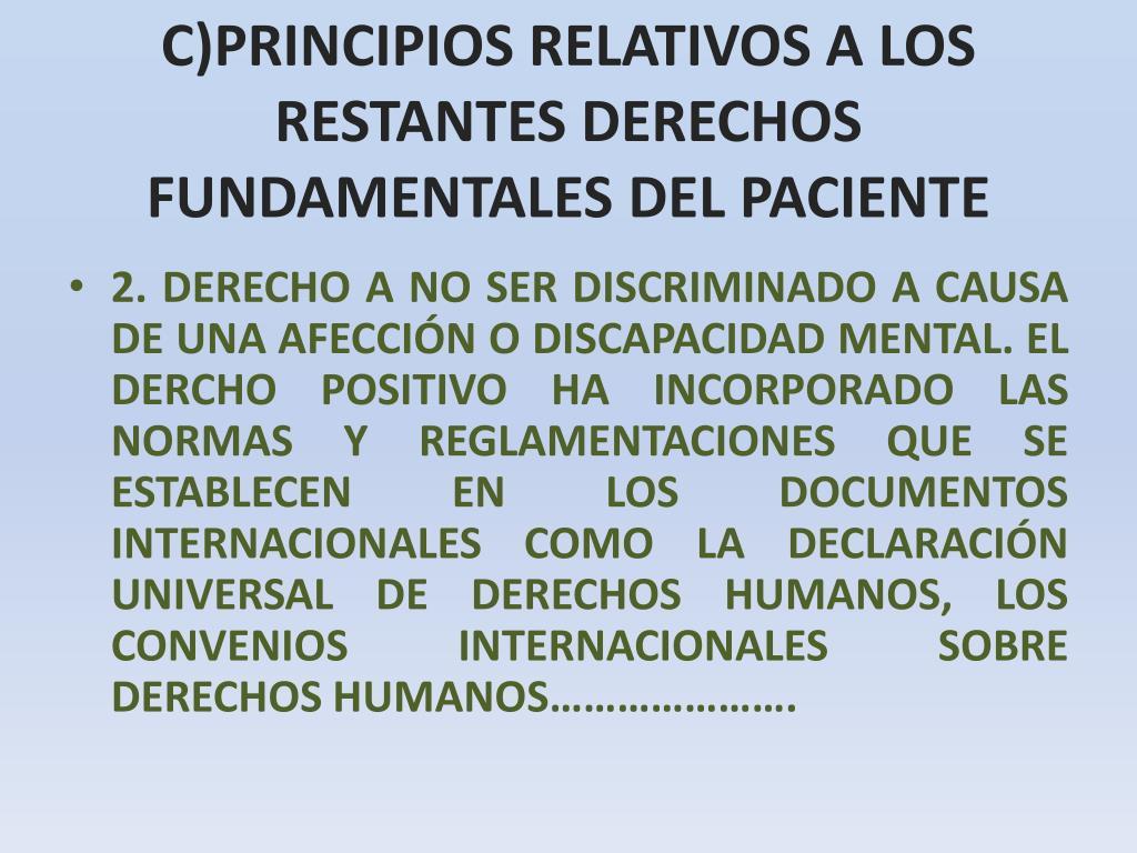 C)PRINCIPIOS RELATIVOS A LOS RESTANTES DERECHOS FUNDAMENTALES DEL PACIENTE