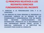 c principios relativos a los restantes derechos fundamentales del paciente27