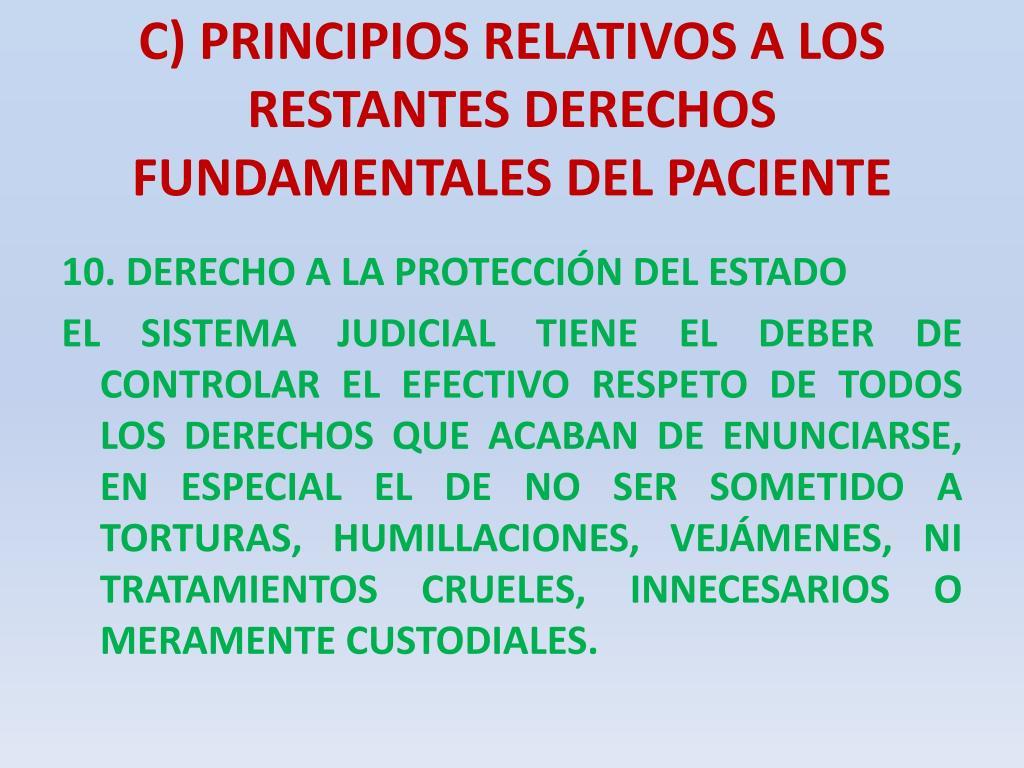 C) PRINCIPIOS RELATIVOS A LOS RESTANTES DERECHOS FUNDAMENTALES DEL PACIENTE