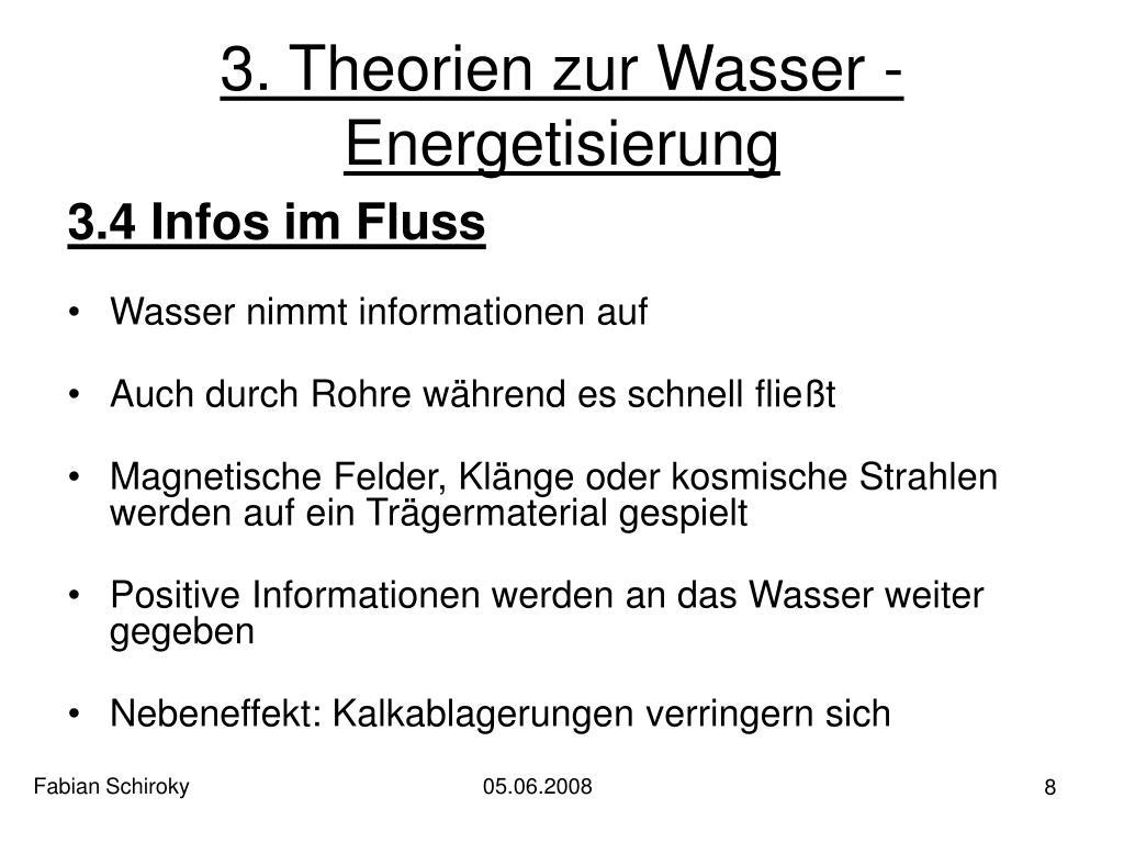 3. Theorien zur Wasser - Energetisierung