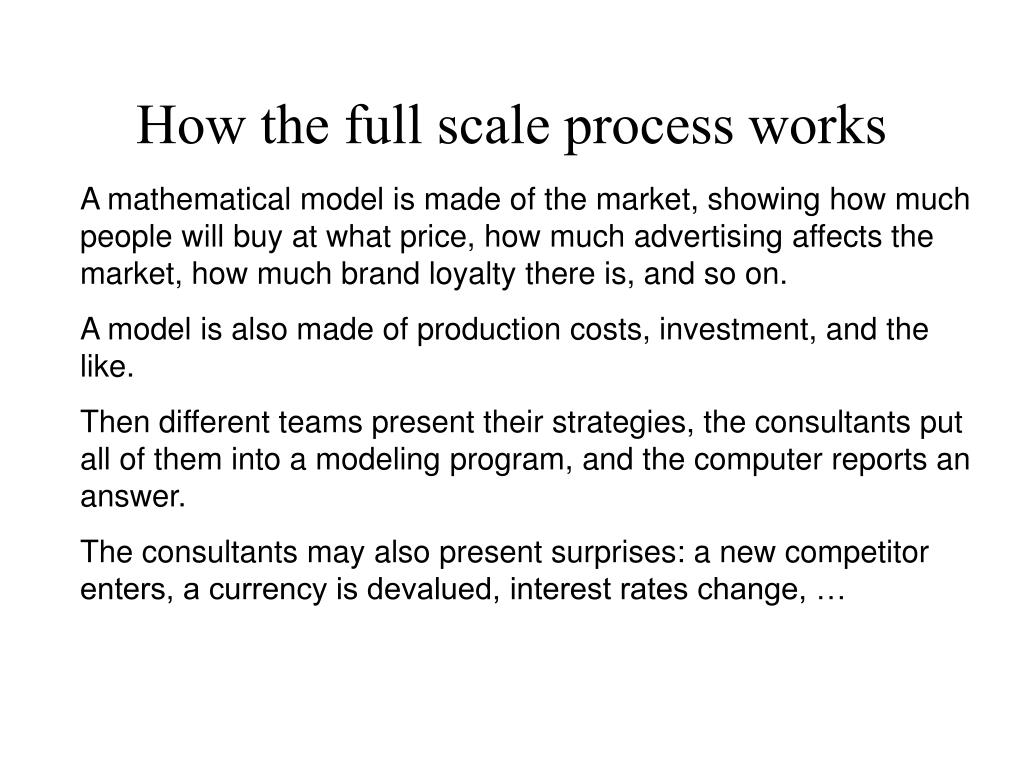 How the full scale process works