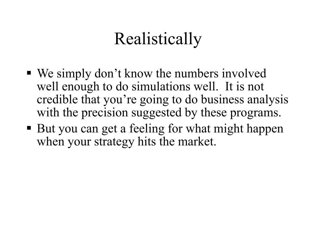 Realistically