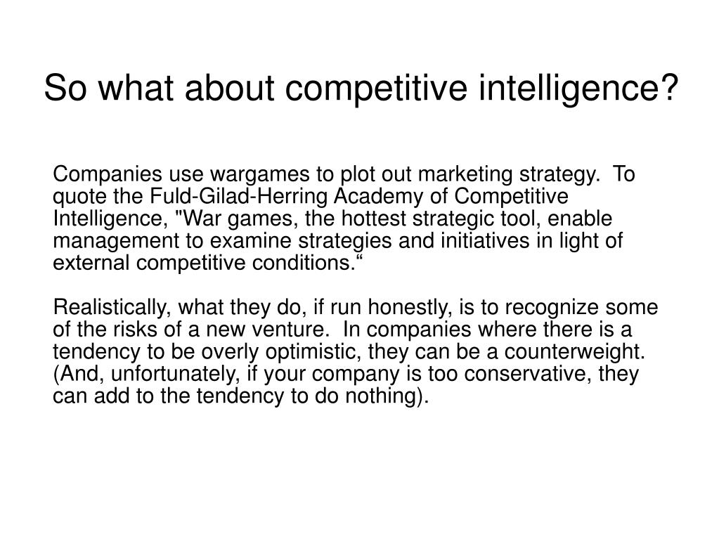 So what about competitive intelligence?