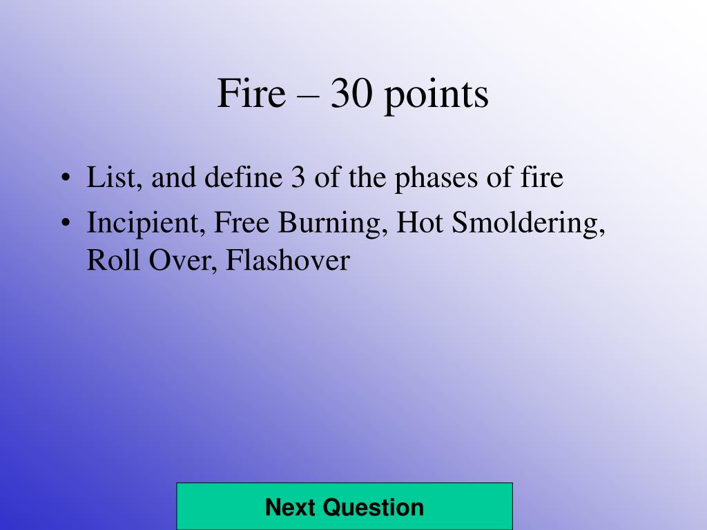 Fire – 30 points
