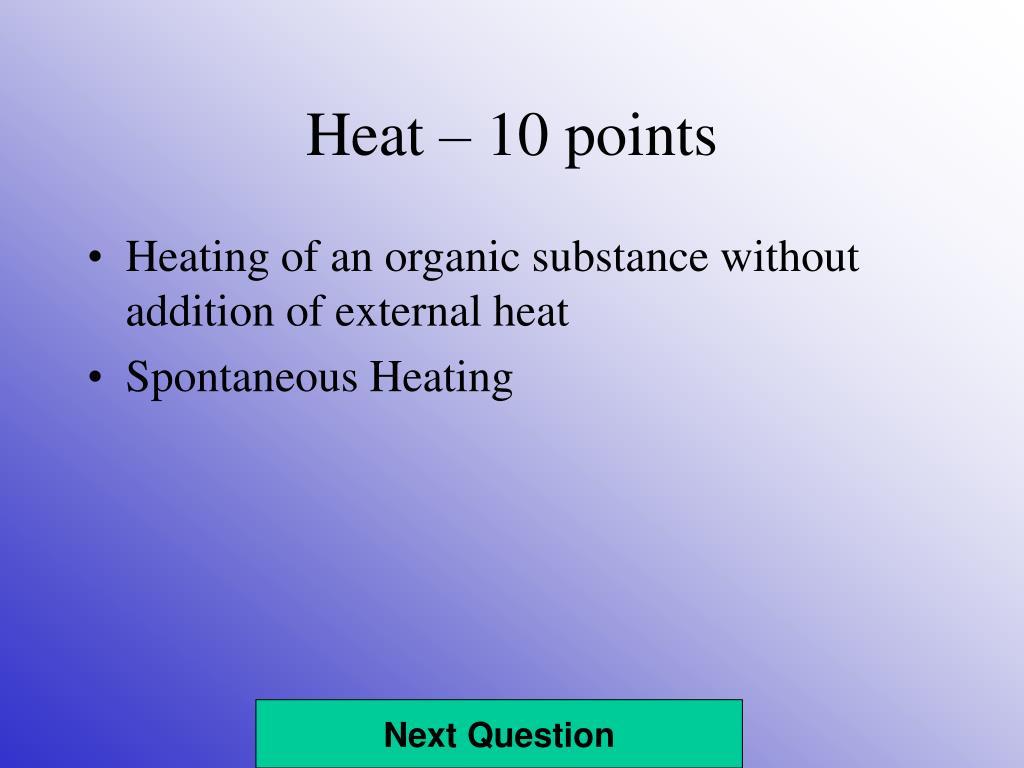 Heat – 10 points