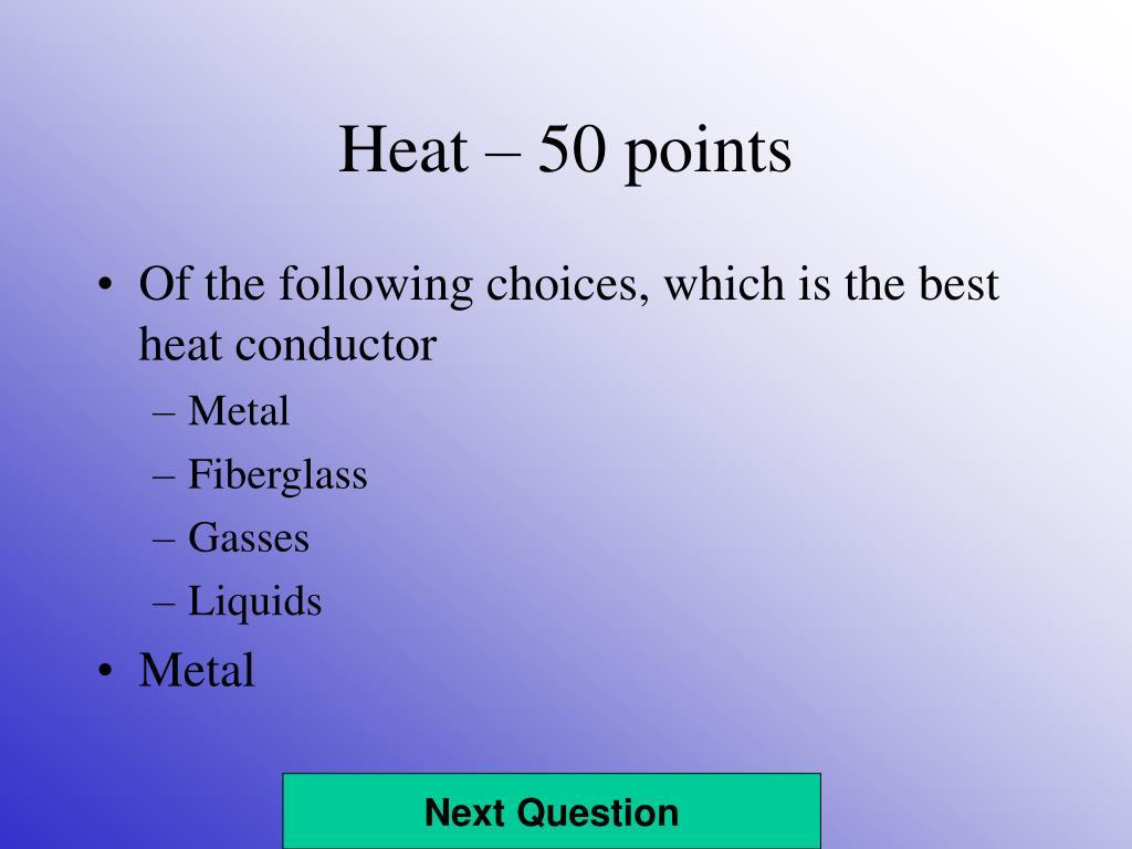 Heat – 50 points