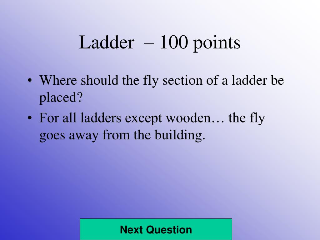 Ladder  – 100 points